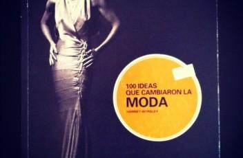 100 ideas que cambiaron la moda