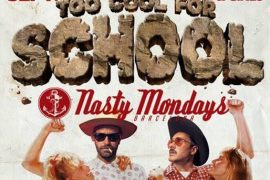 TOO COOL FOR SCHOOL - Nasty Mondays